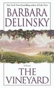 The Vineyard - A Novel ebook by Barbara Delinsky