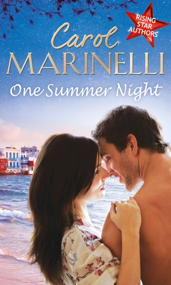 One Summer Night: An Indecent Proposition / Beholden to the Throne / Hers For One Night Only? (Mills & Boon M&B) 電子書 by Carol Marinelli