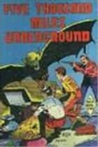 Five Thousand Miles Underground ebook by Roy Rockwood