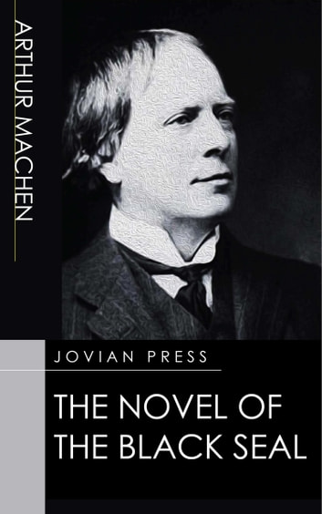 The Novel of the Black Seal ebook by Arthur Machen