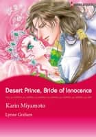 Desert Prince, Bride of Innocence (Harlequin Comics) - Harlequin Comics ebook by Karin Miyamoto, Lynne Graham