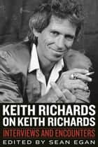 Keith Richards on Keith Richards ebook by Sean Egan
