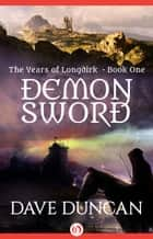 Demon Sword ebook by Dave Duncan