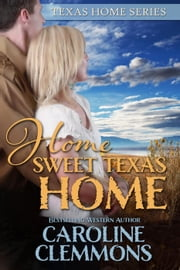 Home Sweet Texas Home ebook by Caroline Clemmons
