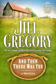 And Then There Was You ebook by Jill Gregory