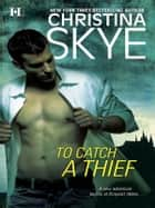 To Catch a Thief eBook by Christina Skye