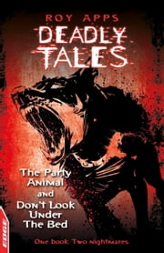 EDGE - Deadly Tales: The Party Animal and Don't Look Under The Bed ebook by Roy Apps,Ollie Cuthbertson