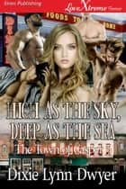 High as the Sky, Deep as the Sea ebook by Dixie Lynn Dwyer