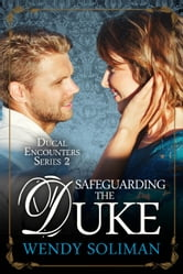 Safeguarding the Duke ebook by Wendy Soliman