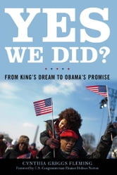Yes We Did? - From King's Dream to Obama's Promise ebook by Cynthia Griggs Fleming