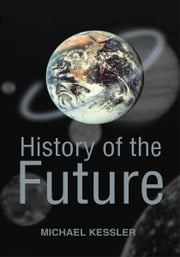 History of the Future ebook by Michael Kessler