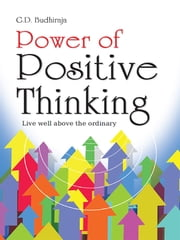 Power of Positive Thinking ebook by G.D. Budhiraja