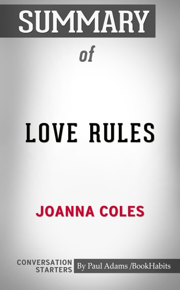 Summary of Love Rules: How to Find a Real Relationship in a Digital World ebook by Paul Adams