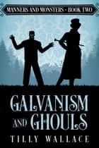 Galvanism and Ghouls ebook by