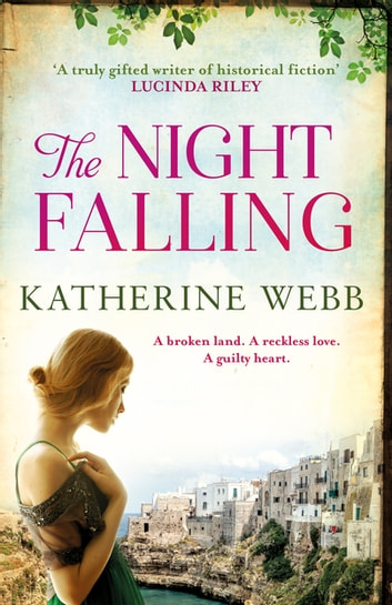 The Night Falling - a searing novel of secrets and feuds ebook by Katherine Webb