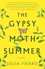 The Gypsy Moth Summer - A Novel ebook by Julia Fierro