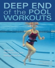 Deep End of the Pool Workouts - No-Impact Interval Training and Strength Exercises ebook by Melisenda Edwards, Katalin Wight