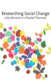 Researching Social Change - Qualitative Approaches ebook by Julie McLeod,Rachel Thomson