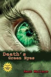 Death's Green Eyes ebook by Kent Wallace