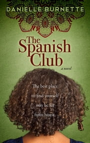 The Spanish Club ebook by Danielle Burnette