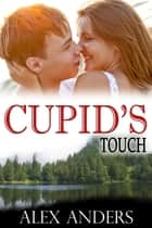 Cupid's Touch ebook by Alex Anders