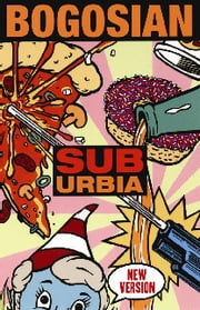 Suburbia (new version) ebook by Eric Bogosian