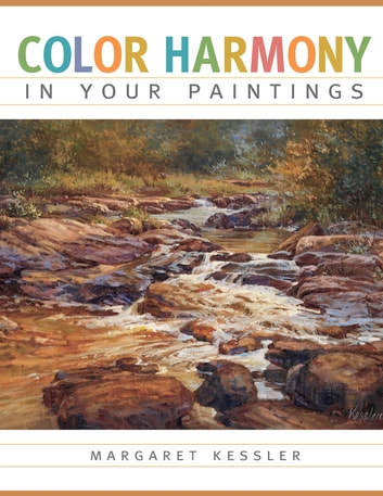 Color Harmony in Your Paintings ebook by Margaret Kessler