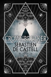Crownbreaker ebook by Sebastien de Castell