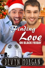 Finding Love On Black Friday ebook by Devyn Morgan