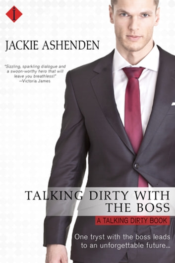 Talking Dirty With the Boss ebook by Jackie Ashenden,Jackie Ashenden