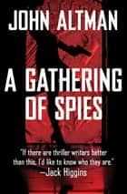 A Gathering of Spies ebooks by John Altman