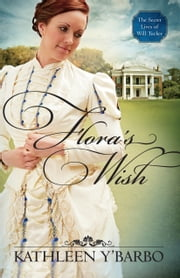 Flora's Wish ebook by Kathleen Y'Barbo