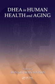 DHEA in Human Health and Aging ebook by Watson, Ronald Ross