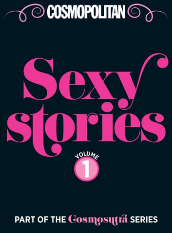 Cosmopolitan Sexy Stories Volume 1 ebook by Millie Perry,Tina Gold