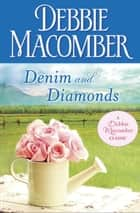 Denim and Diamonds ebook by Debbie Macomber