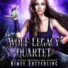Wolf Legacy Quartet audiobook by