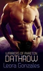 Warriors of Phaeton: Dathrow ebook by Leora Gonzales