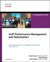 VoIP Performance Management and Optimization ebook by Adeel Ahmed,Habib Madani,Talal Siddiqui