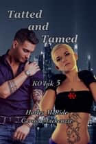 Tatted and Tamed ebook by Carson Mackenzie, Harley McRide