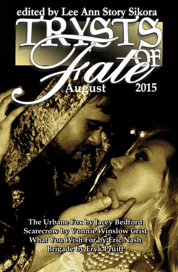 Trysts of Fate: August 2015 ebook by Lee Ann Story Sikora