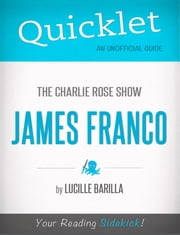 Quicklet on The Charlie Rose Show: James Franco (CliffNotes-like Summary) ebook by Lucille  Barilla