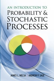An Introduction to Probability and Stochastic Processes ebook by James L. Melsa,Andrew  P. Sage
