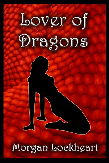 Lover of Dragons ebook by Morgan Lockheart