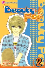 Beauty Pop, Vol. 2 ebook by Kiyoko Arai,Kiyoko Arai