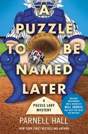 A Puzzle to Be Named Later - A Puzzle Lady Mystery ebook by Kobo.Web.Store.Products.Fields.ContributorFieldViewModel
