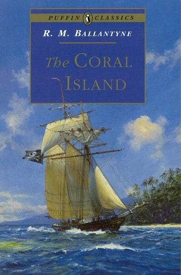The Coral Island ebook by R. Ballantyne