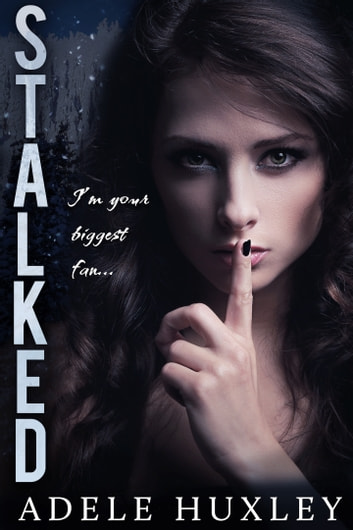 Stalked - A romantic winter thriller ebook by Adele Huxley