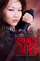Darkness Fades (Darkness Falls Series, Book 3) ebook by Jessica Sorensen