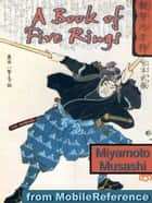 A Book Of Five Rings (Go Rin No Sho) (Mobi Classics) ebook by Miyamoto Musashi