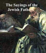 Sayings of the Jewish Fathers (Pirke Abot) ebook by Joseph Gorfinkle